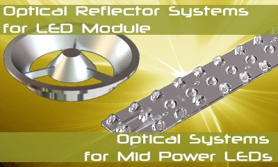 Optical Reflector Systems for LED Module and Optical Systems for Mid Power LEDs - Optical Solutions for Power LED Lighting